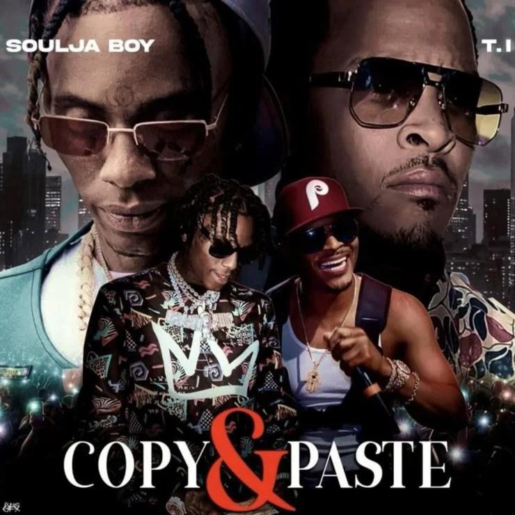 Soulja Boy – Copy & Paste ft. T.I.