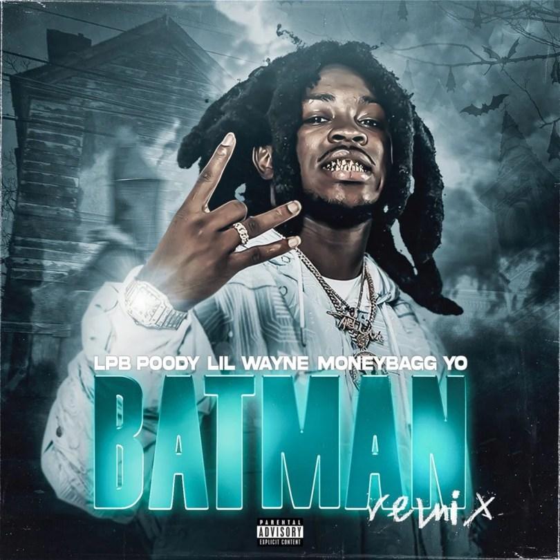 LPB Poody & Lil Wayne – Batman (Remix) ft. Moneybagg Yo
