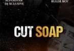 Dj Xclusive – Cut Soap ft Rulerboy