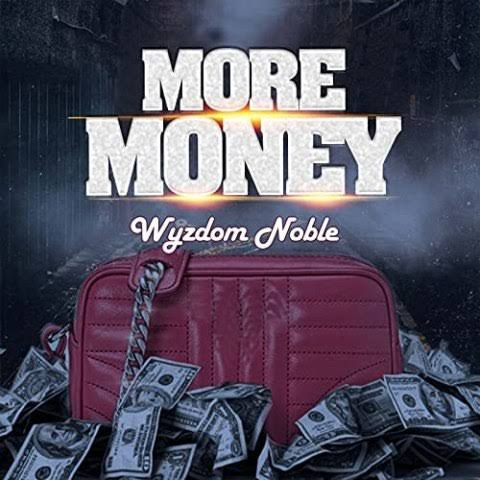 Wyzdom Noble – More Money