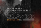 6th Sphere & Mphoe Househead – Abyss (Original Mix)