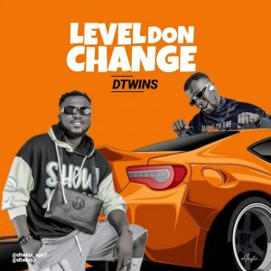Dtwins – Level Don Change