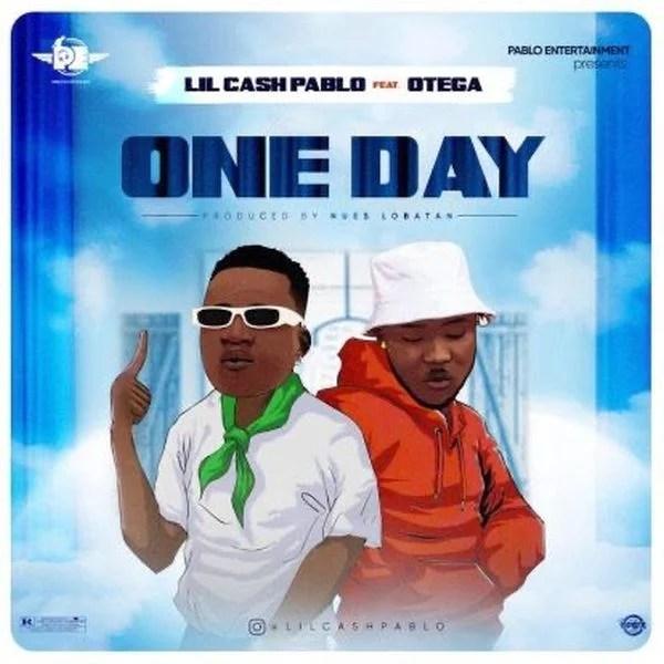Lil Cash Pablo – One Day Ft. Otega