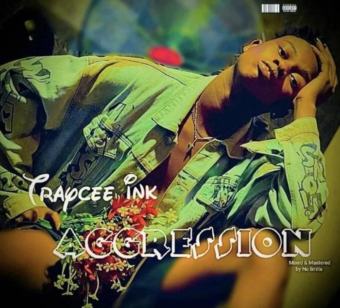Traycee Ink – Aggression