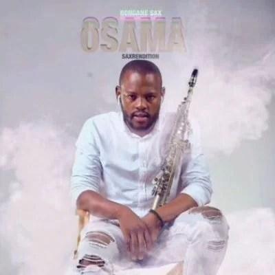 Zakes Bantwini & Kasango – Osama (Sax Remix) ft Bongane Sax