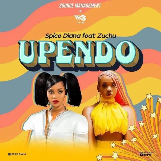 Spice Diana – Upendo ft Zuchu