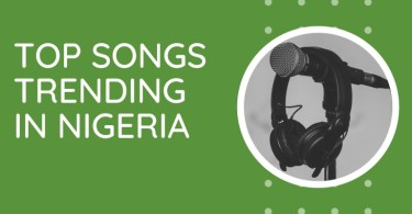 Hottest Songs In Nigeria Right Now