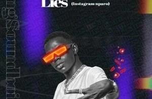 King Soundboi – Instagram Lies(Instagram Nparo)
