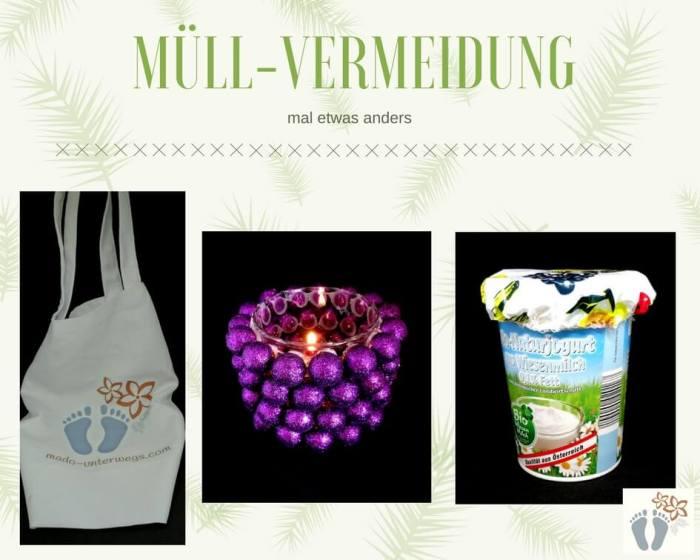 Beispiele für Müll-Vermeidung: Stoff-Einkaufssackerl; wiederverwendete Dekoelemente; Frischhaltehäubchen für Joghurtbecher