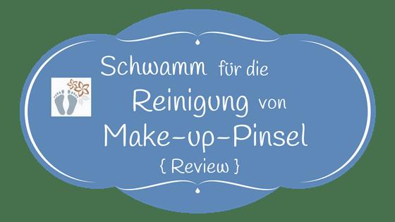 Review: Trockener Schwamm für die Reinigung von Make-up-Pinsel