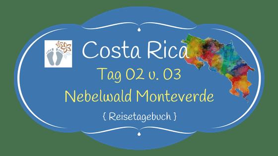 Costa Rica: Tag 02 und 03: Wanderung und Hängebrücken-Tour im Nebelwald Monteverde sowie Besuch des Orchideengartens 1