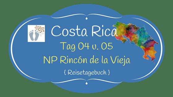 Costa Rica: Tag 04 und 05: Rincón de la Vieja National Park 1