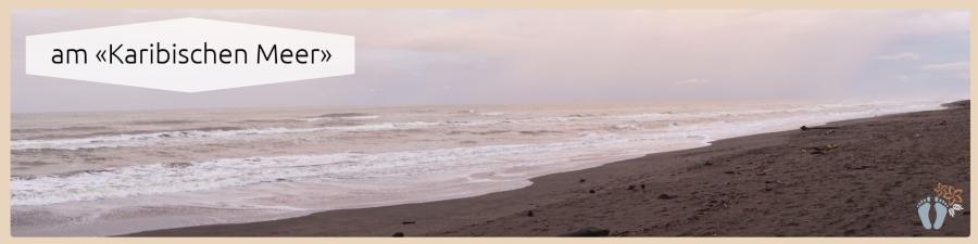 schwarzer Sandstrand am «Karibischen Meer» {Costa Rica}