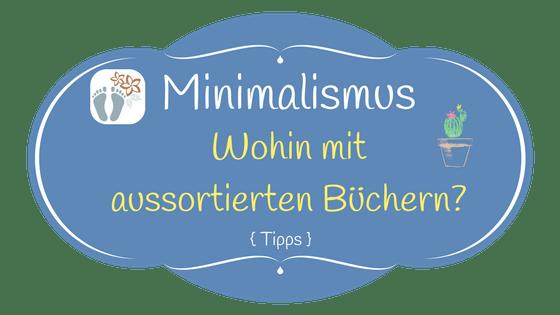 Minimalismus und Ausmisten: Wohin mit aussortierten Büchern?