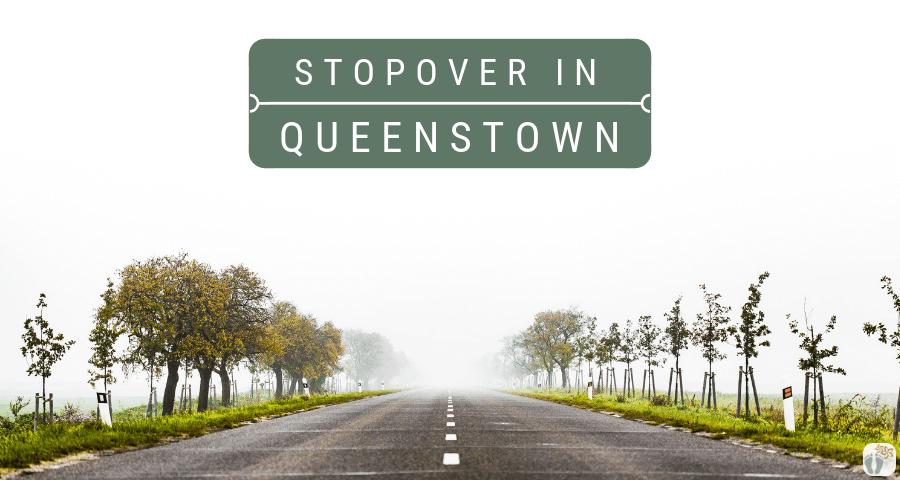 Stopover in «Queenstown» {Reisetagebuch «Roadtrip durch Neuseeland mit dem Bus»}