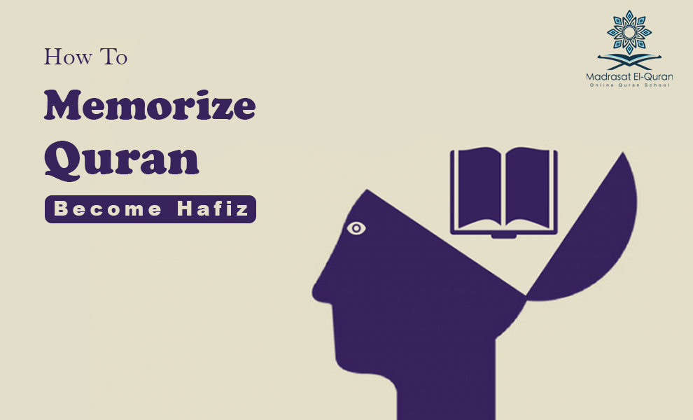 How to Memorize Quran – Become Hafiz | Madrasat El-Quran