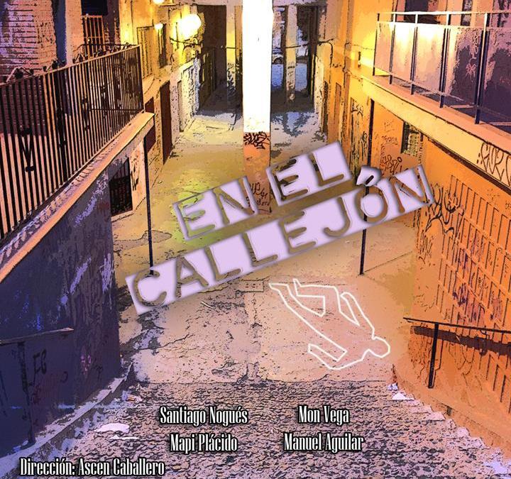 EN EL CALLEJÓN, de Diego Fdez. Sández en El Esconditeatro
