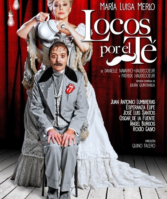 Locos por el té, con María Luisa Merlo en el Teatro Cofidis