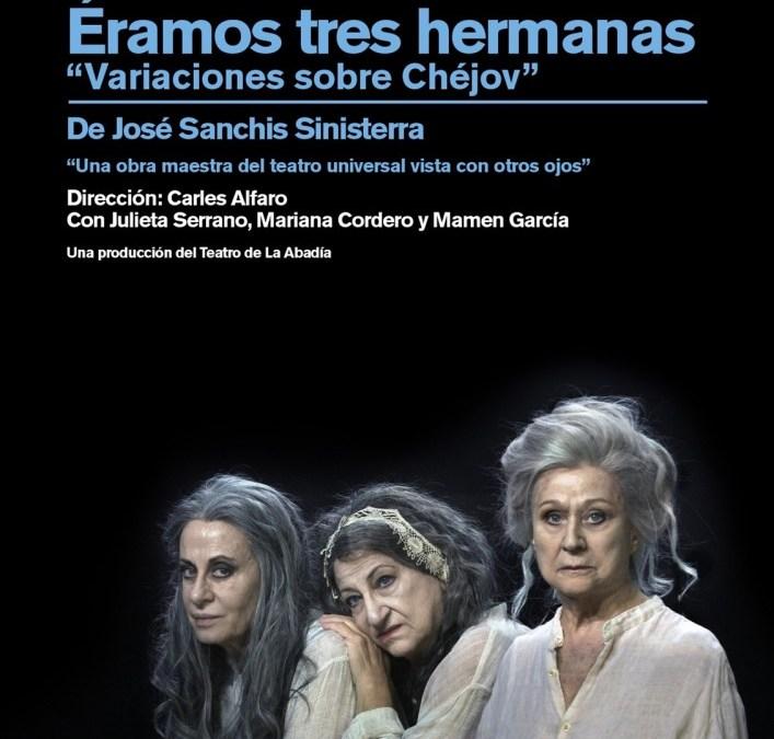 Éramos tres hermanas,de José Sanchis Sinisterra. Teatro de la Abadía