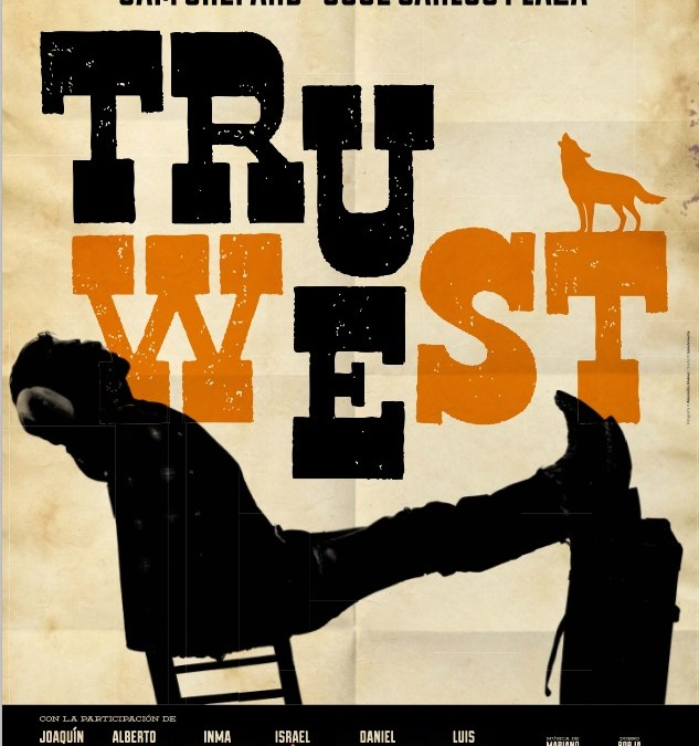 TRUE WEST: EL AUTÉNTICO OESTE. De Sam Shepard