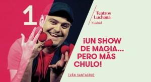 ¡UN SHOW DE MAGIA... PERO MÁS CHULO!