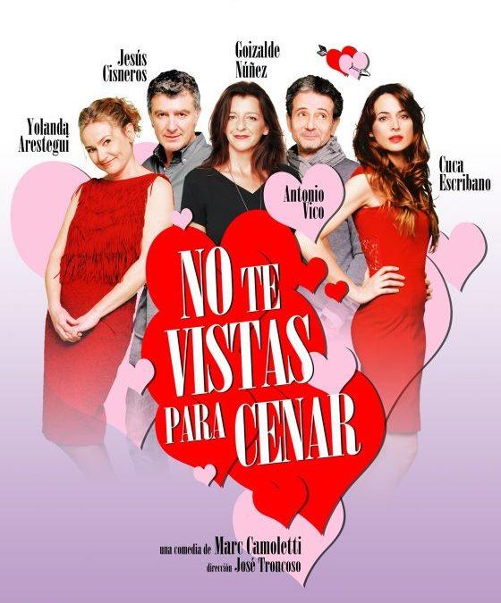 NO TE VISTAS PARA CENAR en el Teatro Amaya