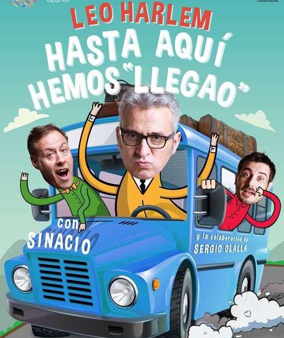 HASTA AQUÍ HEMOS LLEGAO con Leo Harlem en el Teatro Infanta Isabel