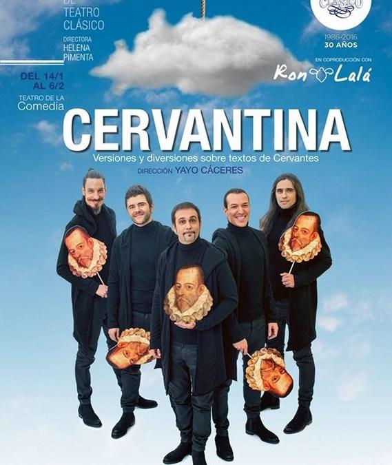 CERVANTINA en el Teatro de la Comedia