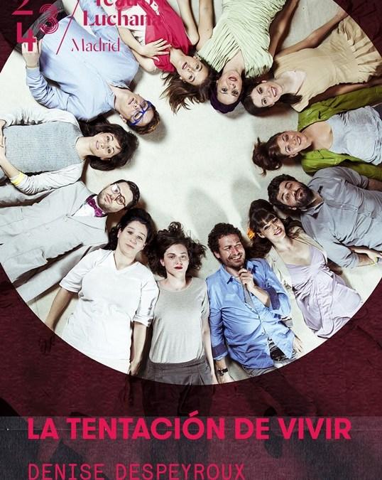 LA TENTACIÓN DE VIVIR, de Denise Despeyroux, en los Teatros Luchana