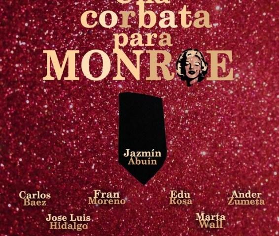 UNA CORBATA PARA MONROE en el Teatro Arlequín Gran Vía