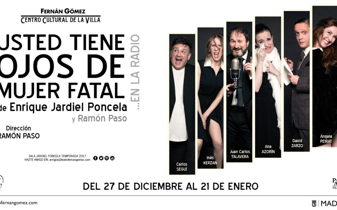 USTED TIENE OJOS DE MUJER FATAL…EN LA RADIO en el Teatro Fernán Gómez