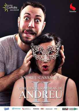 50 SOMBRAS DE ANDREU 2 en el Teatro Cofidis Alcázar