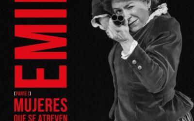 EMILIA, Mujeres que se atreven en el Teatro del Barrio