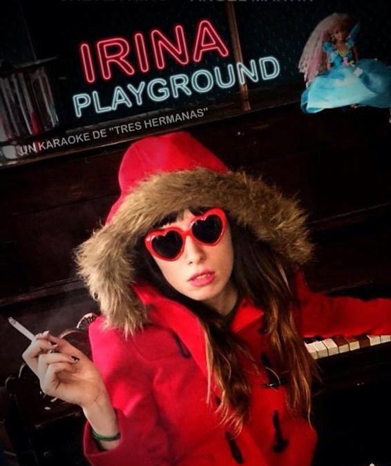 IRINA PLAYGROUND (Un karaoke de tres hermanas) en Arte&Desmayo