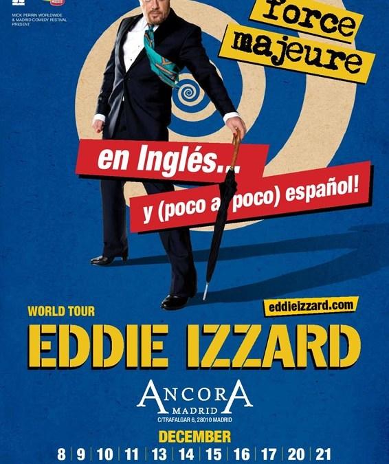 EDDIE IZZARD – FORCE MAJEURE en Ancora Madrid