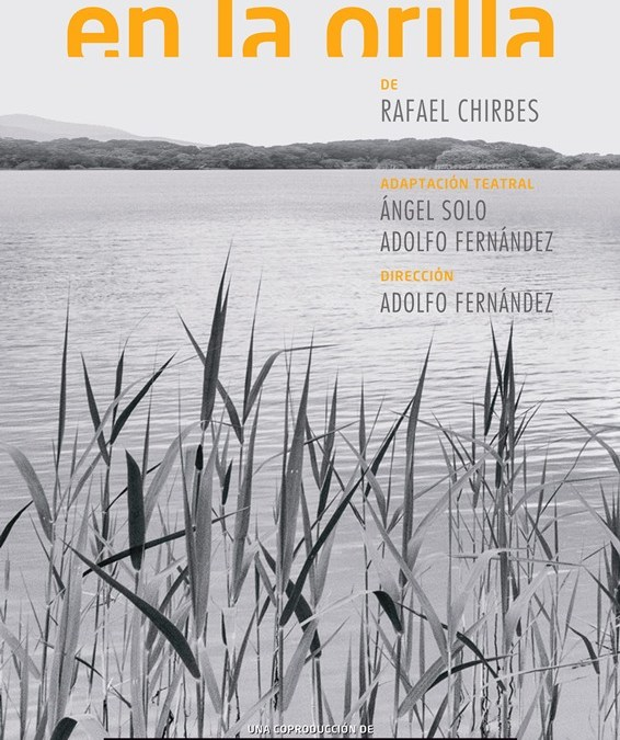 EN LA ORILLA de Rafael Chirbes en el Teatro Valle-Inclán