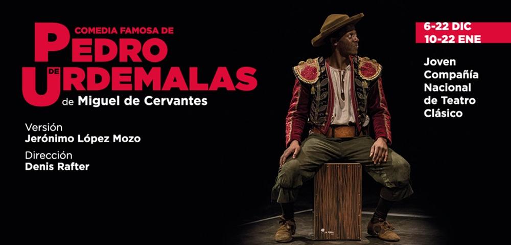 PEDRO DE URDEMALAS, Teatro de la Comedia