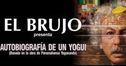 EL BRUJO, AUTOBIOGRAFÍA DE UN YOGUI en el Teatro Cofidis Alcázar