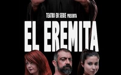 EL EREMITA en los Teatros Luchana