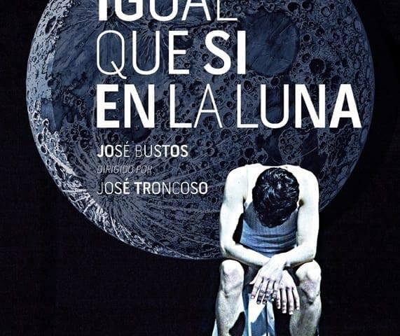 IGUAL QUE SI EN LA LUNA en el Teatro Guindalera