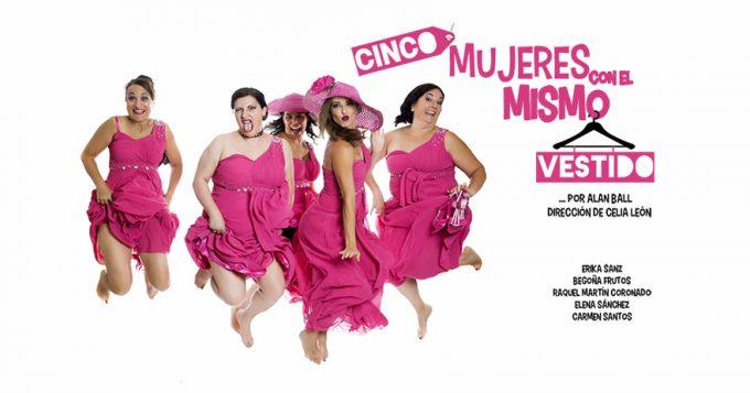 CINCO MUJERES CON EL MISMO VESTIDO en el Teatro Quevedo