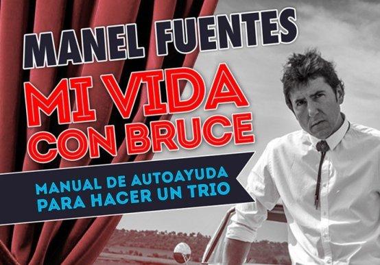 MANEL FUENTES - MI VIDA CON BRUCE en el Gran Teatro Bankia Príncipe Pío