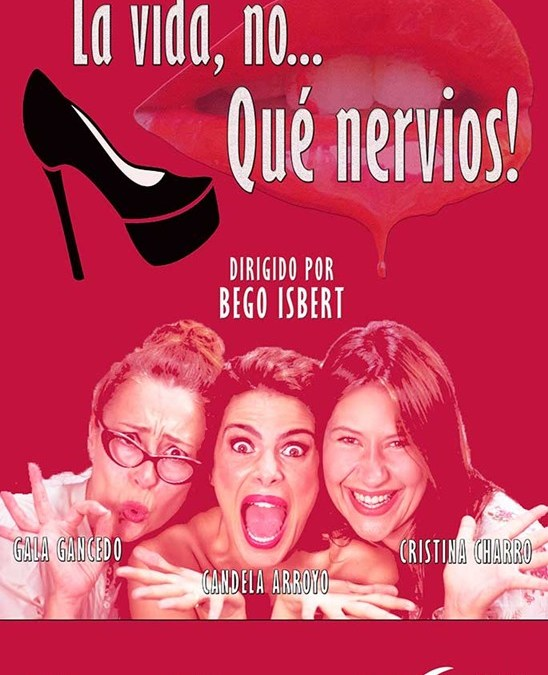LA VIDA NO… ¡QUÉ NERVIOS! en el Teatro Lara