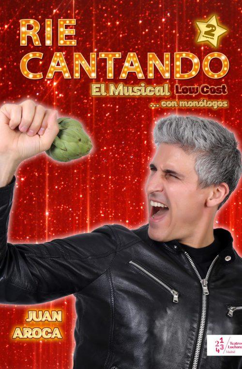 RÍE CANTANDO el musical low cost - JUAN AROCA