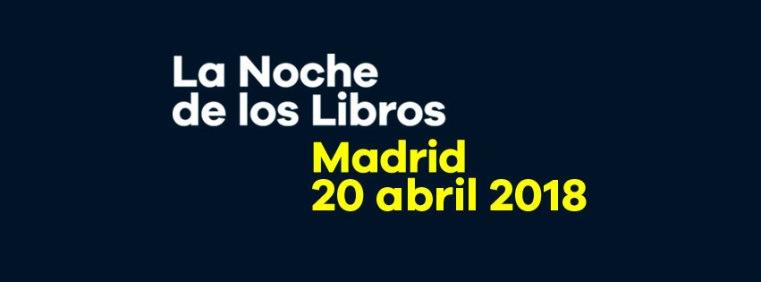LA NOCHE DE LOS LIBROS 2018 en MADRID