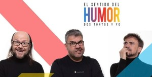 EL SENTIDO DEL HUMOR - DOS TONTOS Y YO