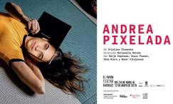 ANDREA PIXELADA en el Teatro Kamikaze
