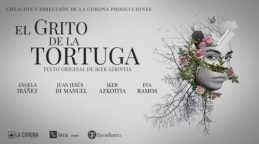 EL GRITO DE LA TORTUGA en el Teatro Lara