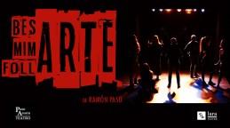 BESARTE, MIMARTE Y FOLLARTE en el Teatro Lara