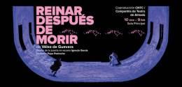 REINAR DESPUÉS DE MORIR en el Teatro de la Comedia